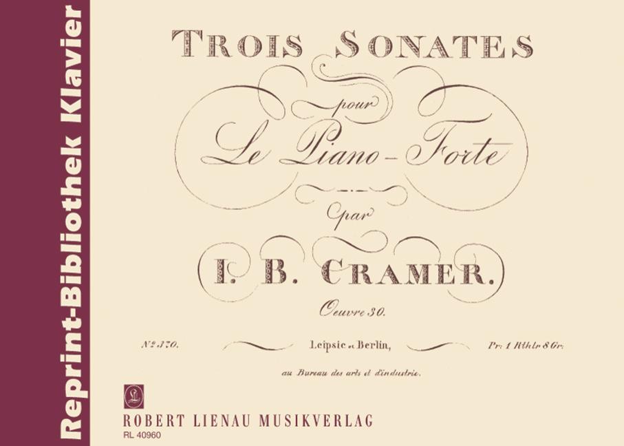 Trois-Sonates-pour-Le-Piano-Forte-Three-Sonatas-for-piano-Reprint-der-Original